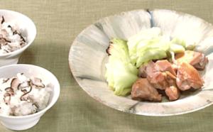 《きょうの料理》鶏とキャベツの塩蒸し焼き&焼きしいたけの混ぜご飯(近藤幸子:調味料ひとつでパパッ...