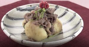 《きょうの料理》牛肉とじゃがいもの煮物(大原千鶴のお助けレシピ:かんたん10分煮物)
